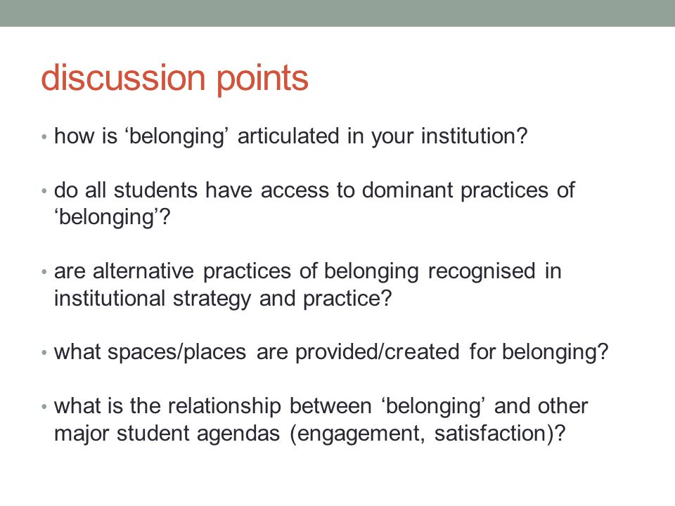 discussion points how is 'belonging' articulated in your institution.