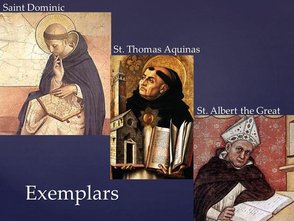Saint Dominic St. Thomas Aquinas St. Albert the Great Exemplars