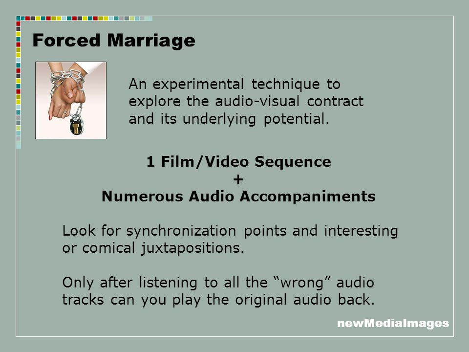 newMediaImages …An Outline for Audio-Visual Analysis Narrative Analysis: How do the stories told by the sound and image elements compare.