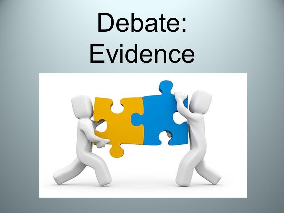 Debate: Evidence