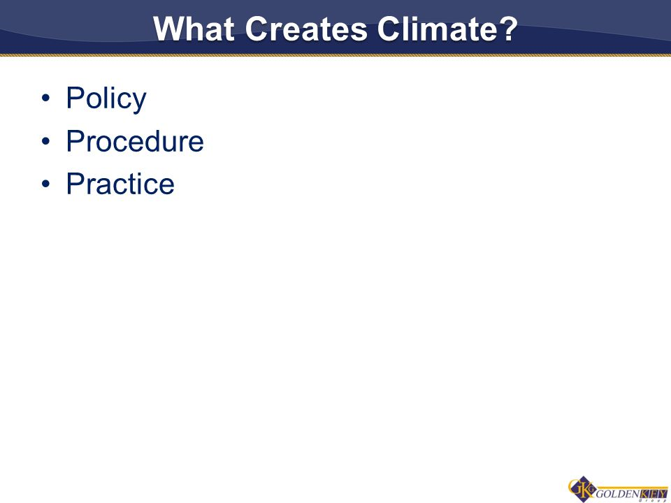 What Creates Climate? Policy Procedure Practice 9