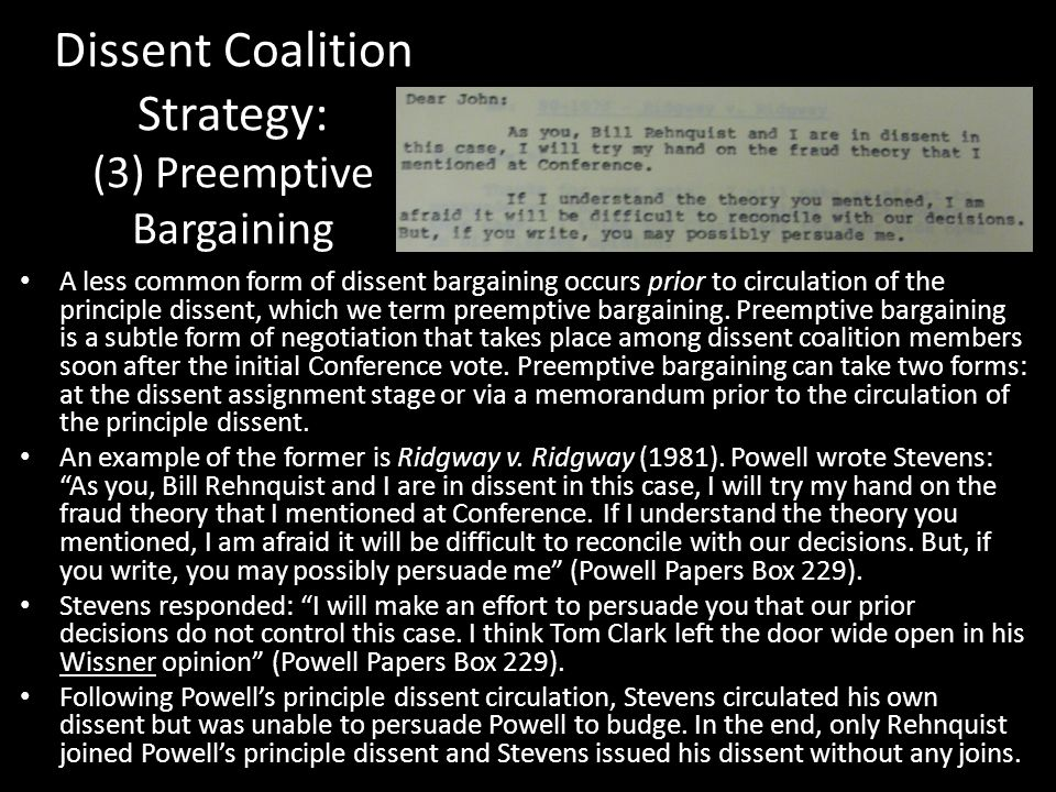 Dissent Coalition Strategy: (3) Preemptive Bargaining A less common form of dissent bargaining occurs prior to circulation of the principle dissent, w