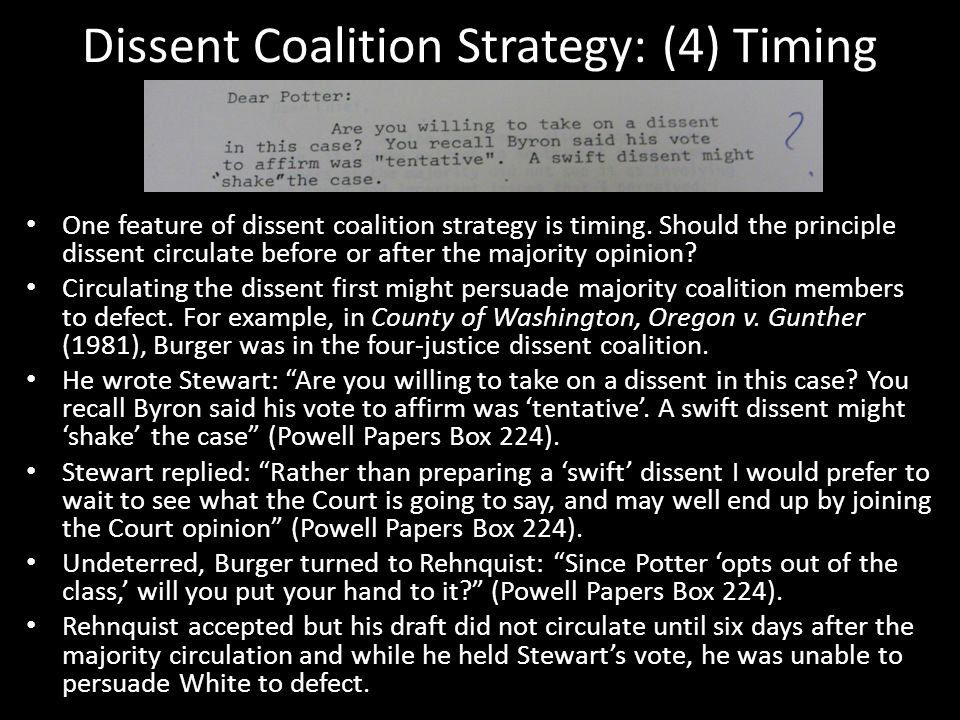 Dissent Coalition Strategy: (4) Timing One feature of dissent coalition strategy is timing.