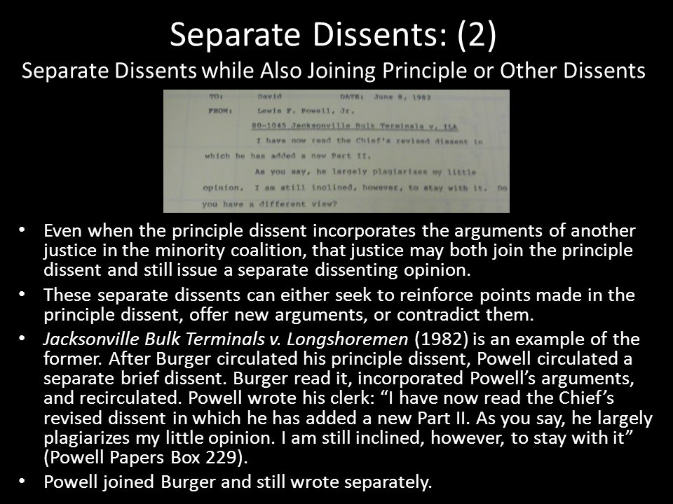 Separate Dissents: (2) Separate Dissents while Also Joining Principle or Other Dissents Even when the principle dissent incorporates the arguments of