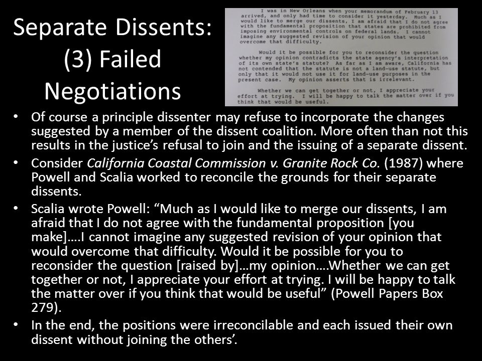 Separate Dissents: (3) Failed Negotiations Of course a principle dissenter may refuse to incorporate the changes suggested by a member of the dissent coalition.