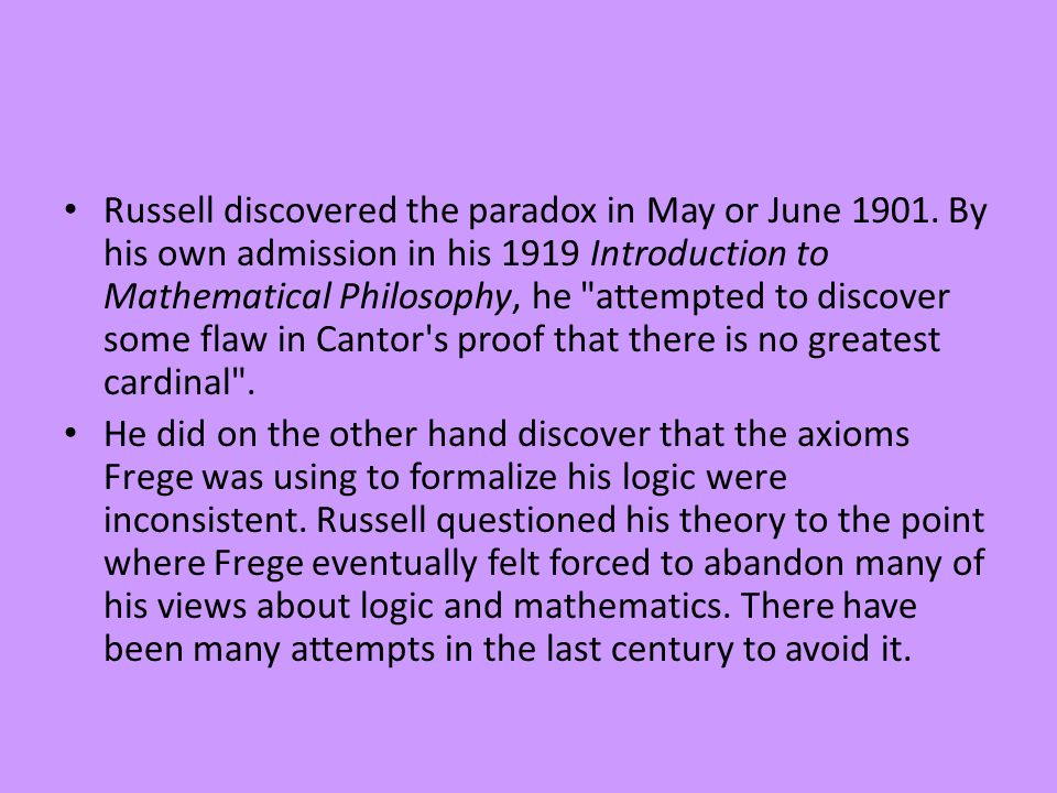 Russell discovered the paradox in May or June 1901.