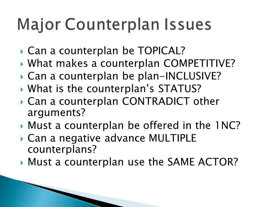  Can a counterplan be TOPICAL.  What makes a counterplan COMPETITIVE.