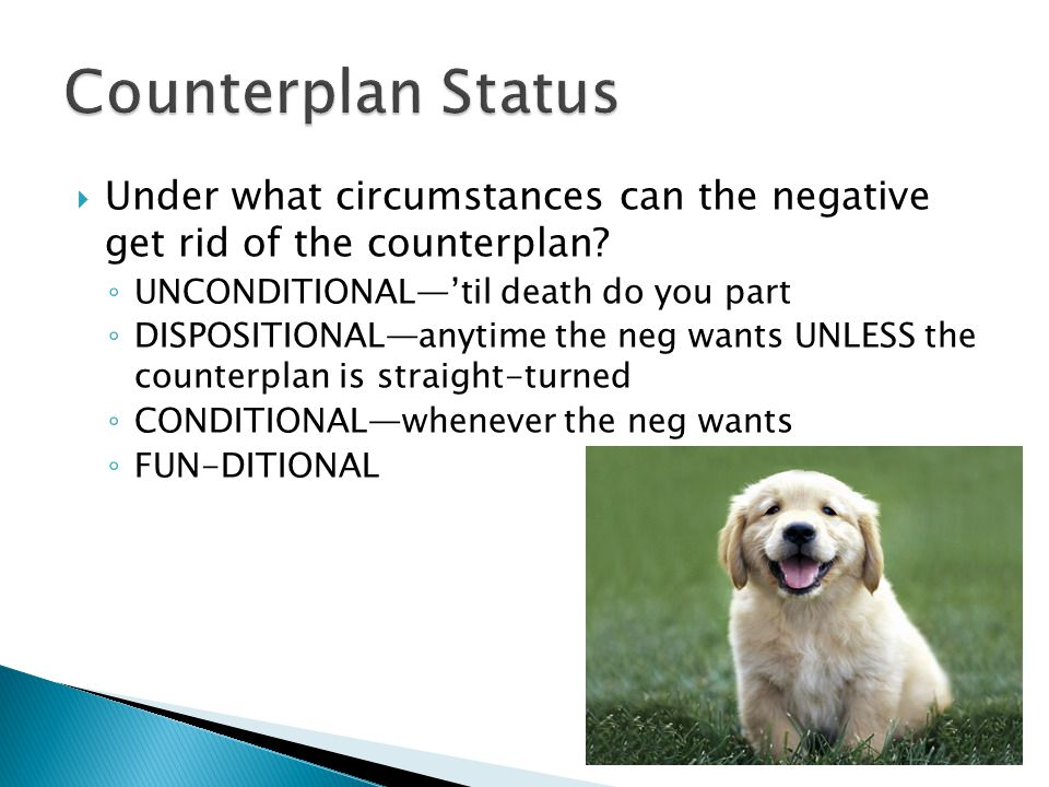  Under what circumstances can the negative get rid of the counterplan.