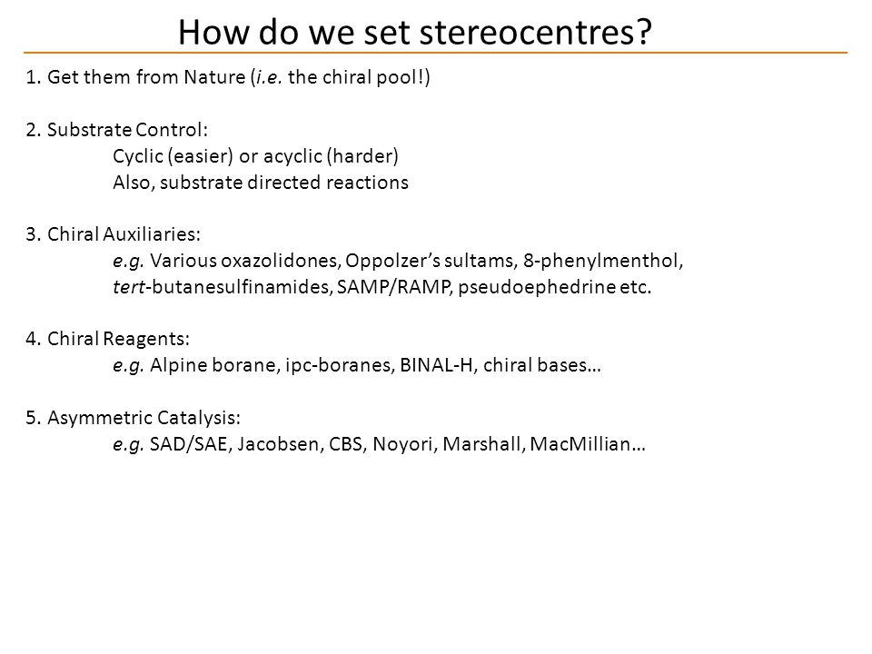 How do we set stereocentres. 1. Get them from Nature (i.e.