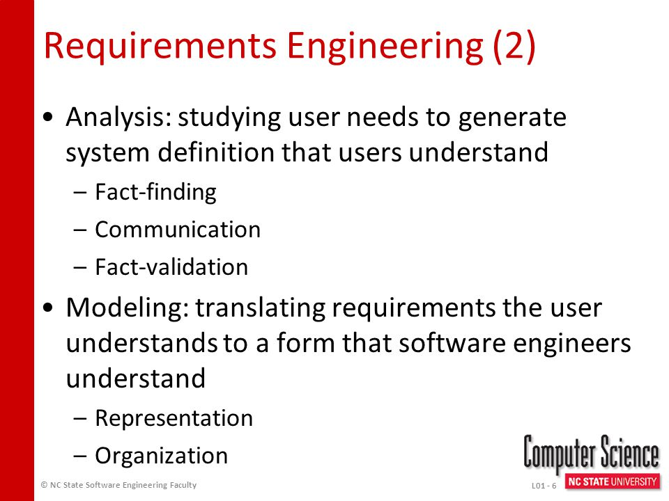 Requirements Engineering Systematic way of developing requirements through an iterative process –Iteration may involve traditional requirements and use cases Results in a specification of the system that stakeholders understand –natural language –easy to understand pictures (UML Diagrams) A stakeholder is a key representative of the groups who have a vested interest in your system and direct or indirect influence on its requirements.
