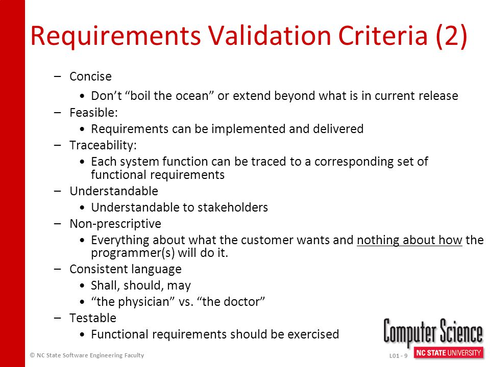 Requirements Validation Critical step in the development process, –Usually after requirements engineering.