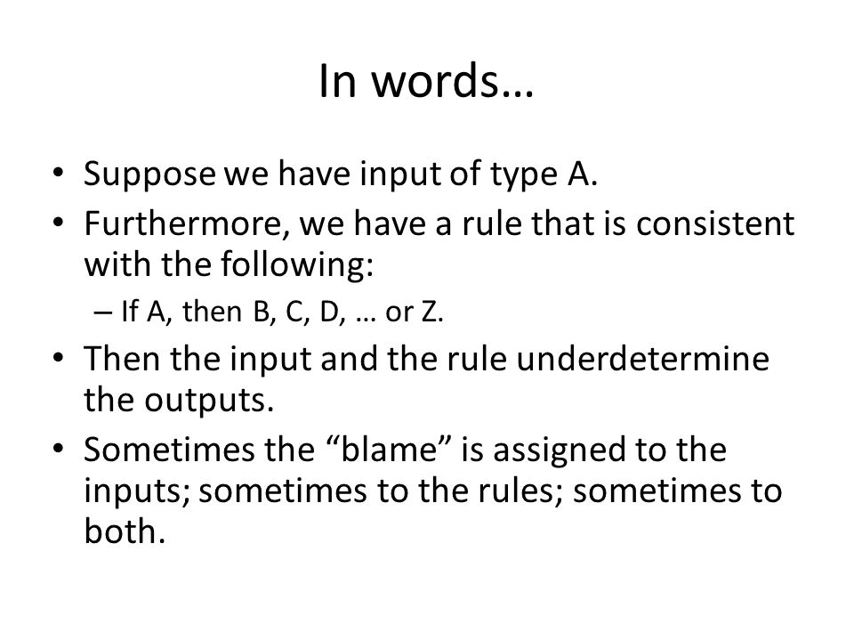In words… Suppose we have input of type A.