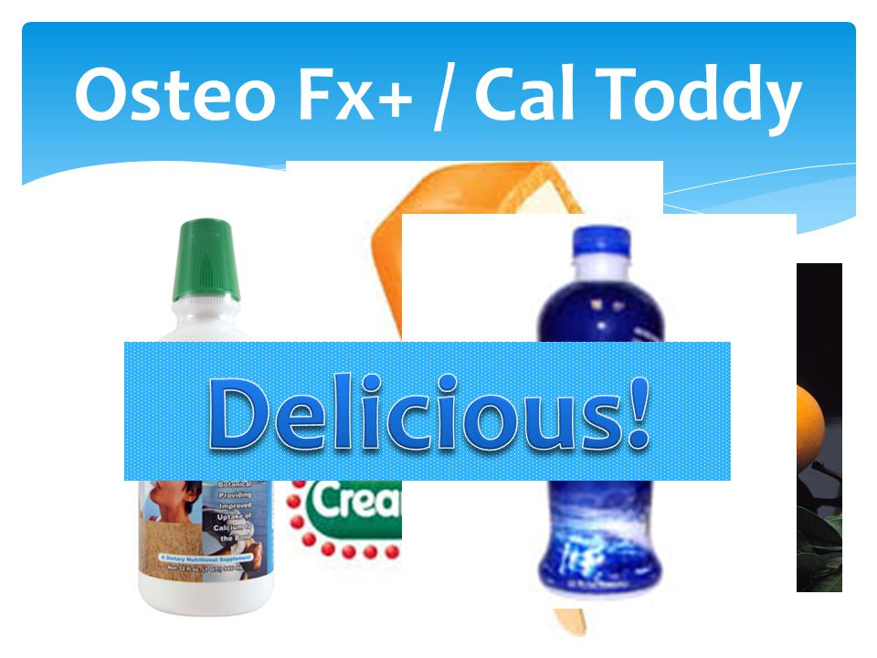 Osteo Fx+ / Cal Toddy
