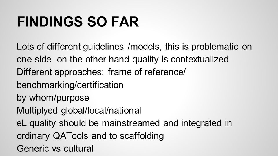 SET OF PRINCIPLES ON QUALITY Dynamic Process conversation incl reflective practice Stakeholders interested incl students Approaches: Enhancement vs assurance Contextbound contextualises generic /vs content Contestable/ debatable Maturity Open culture/practice core of culture Personalisation