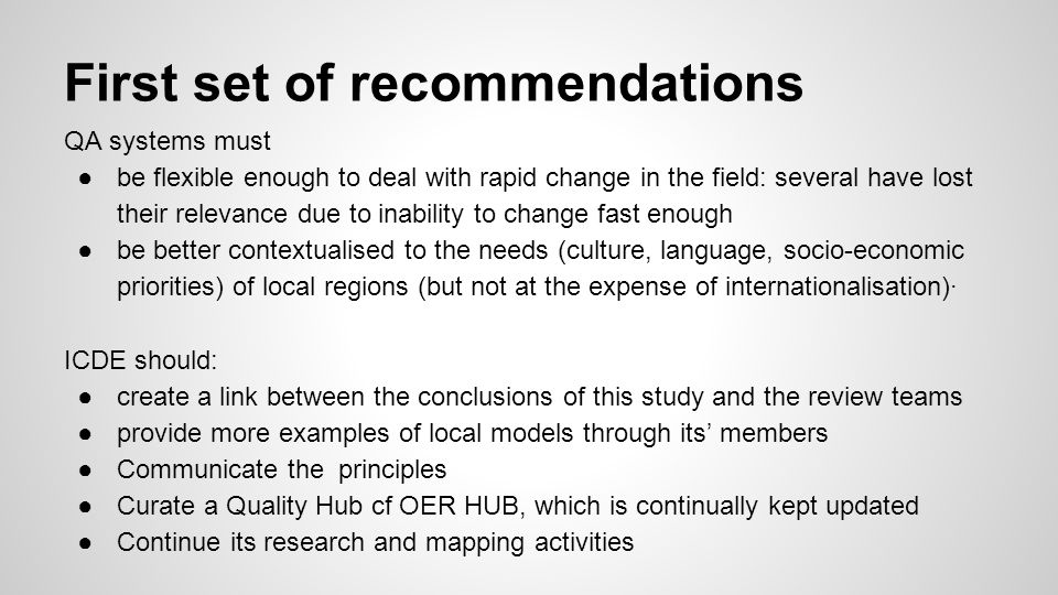 First set of recommendations QA systems must ●be flexible enough to deal with rapid change in the field: several have lost their relevance due to inab