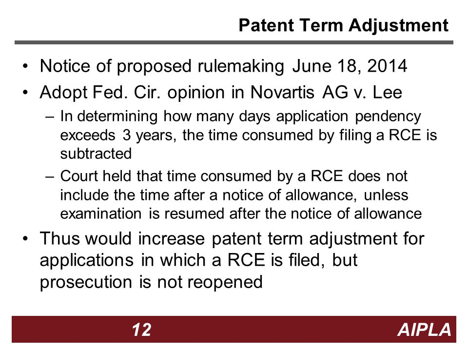 12 12 AIPLA Patent Term Adjustment Notice of proposed rulemaking June 18, 2014 Adopt Fed.