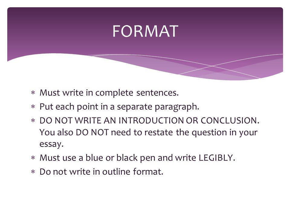  Must write in complete sentences.  Put each point in a separate paragraph.