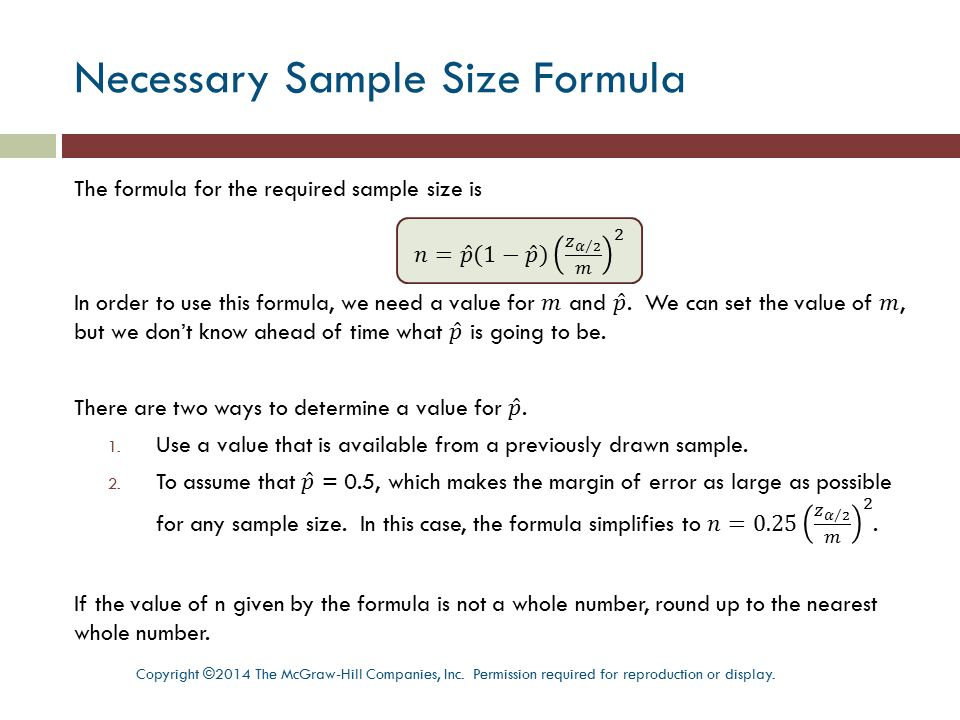 Necessary Sample Size Formula Copyright ©2014 The McGraw-Hill Companies, Inc. Permission required for reproduction or display.