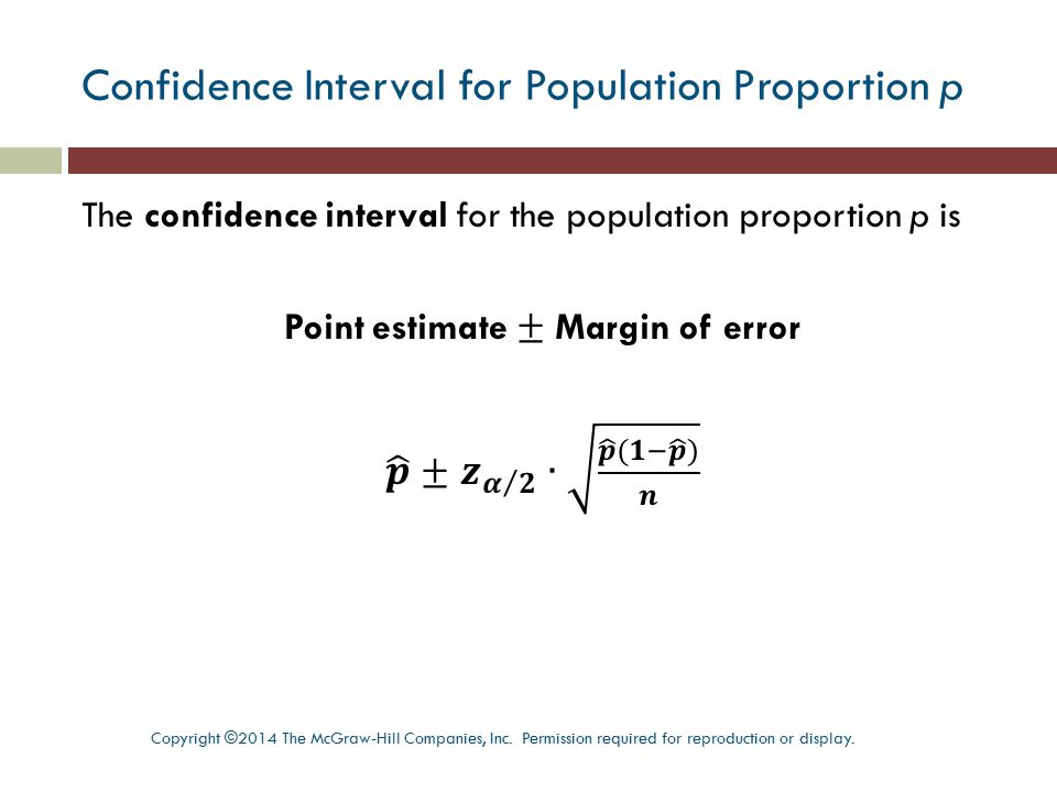 Confidence Interval for Population Proportion p Copyright ©2014 The McGraw-Hill Companies, Inc. Permission required for reproduction or display.