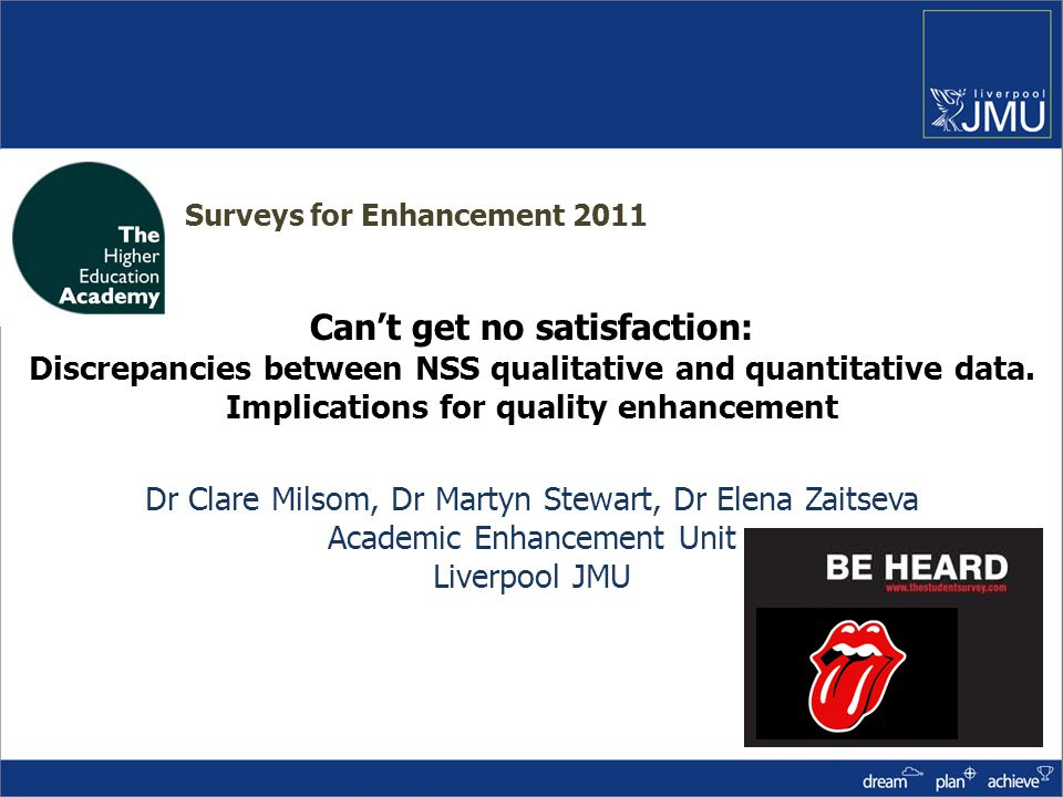 Learning from the NSS: can't get no satisfaction…… This year s National Student Survey is a wake-up call to university vice-chancellors.