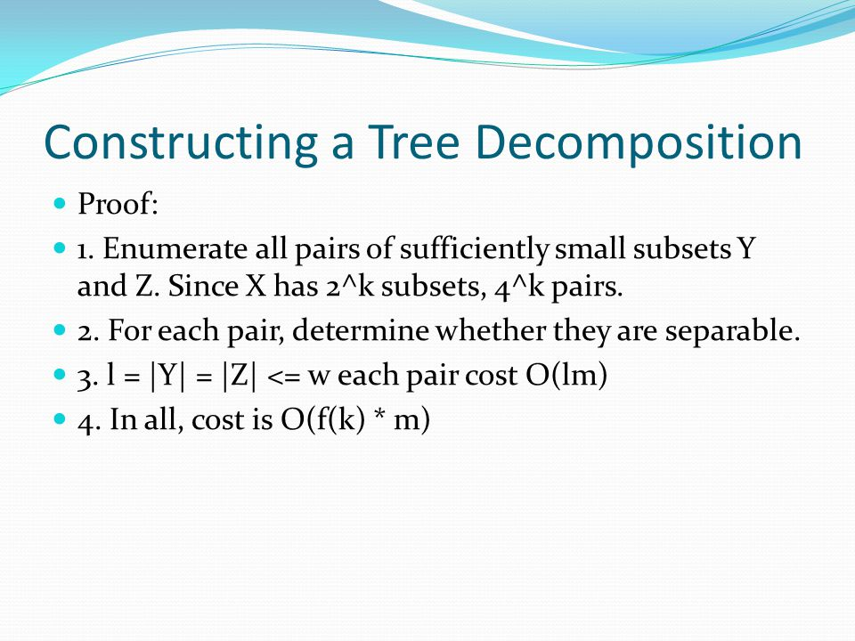Constructing a Tree Decomposition Proof: 1.