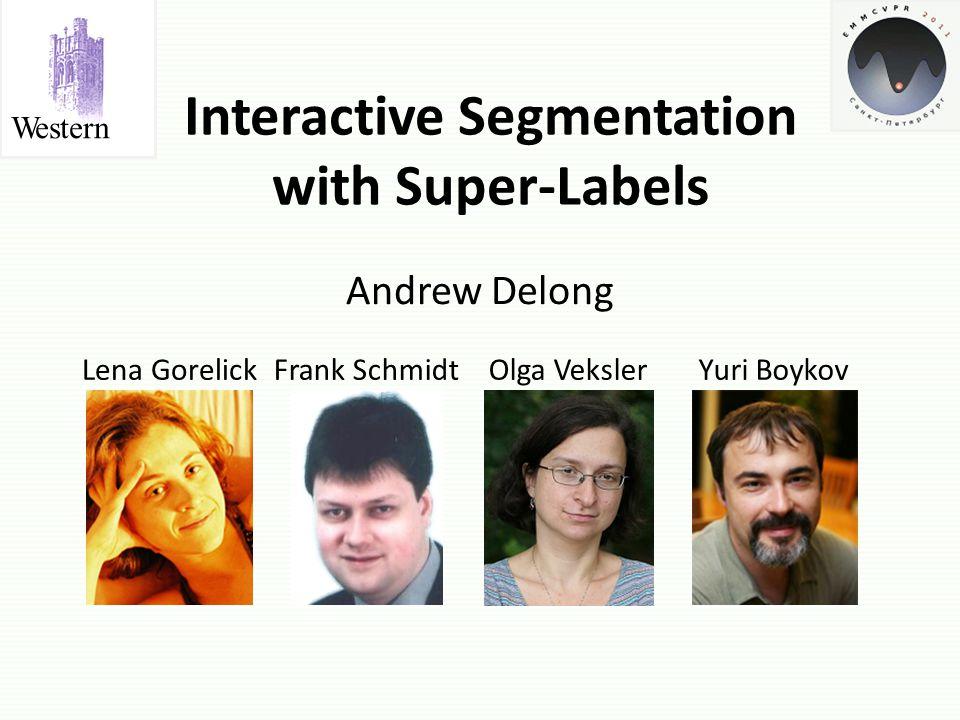 Our Problem Statement Input: set S of super-labels (e.g.