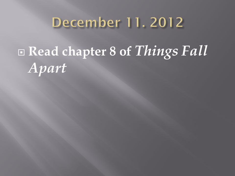  Read chapter 8 of Things Fall Apart