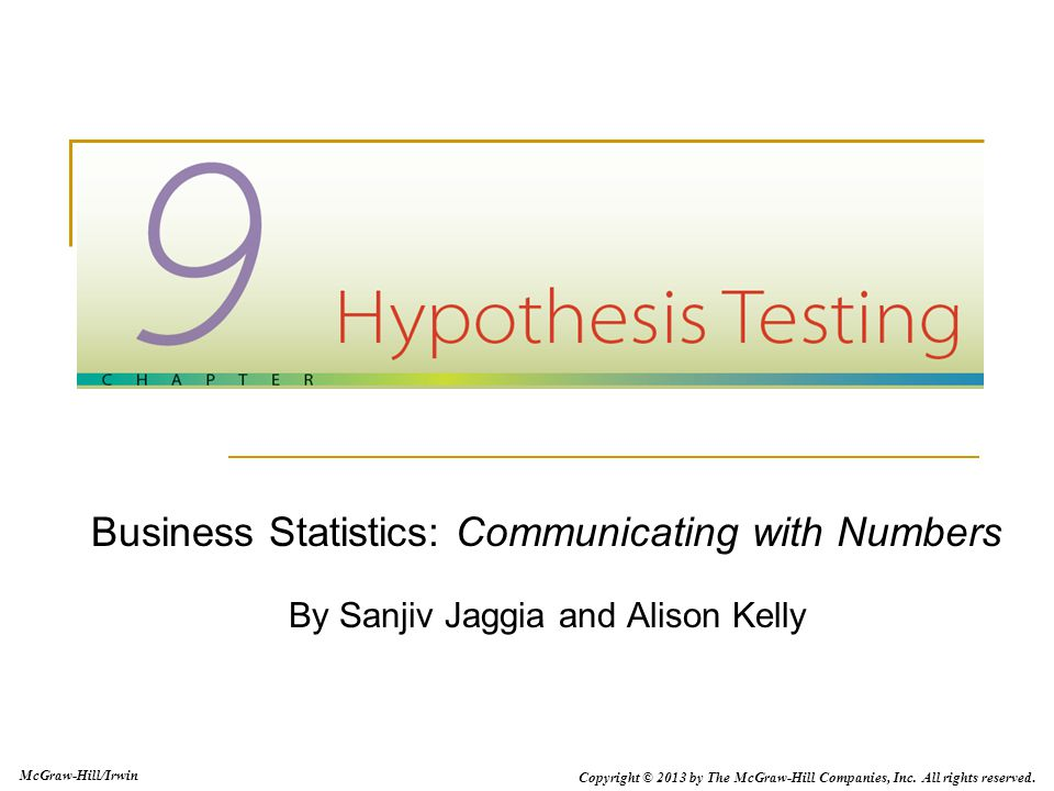 Business Statistics: Communicating with Numbers By Sanjiv Jaggia and Alison Kelly McGraw-Hill/Irwin Copyright © 2013 by The McGraw-Hill Companies, Inc