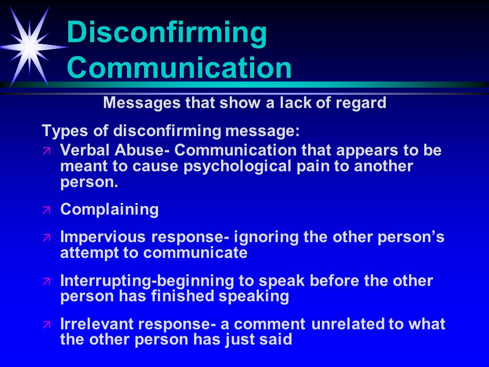 Confirming Communication- Messages that convey value Types of confirming messages: ä Recognition- recognize the other person. (there are many times th