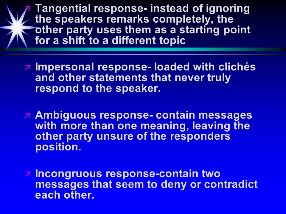 Disconfirming Communication Messages that show a lack of regard Types of disconfirming message: ä Verbal Abuse- Communication that appears to be meant