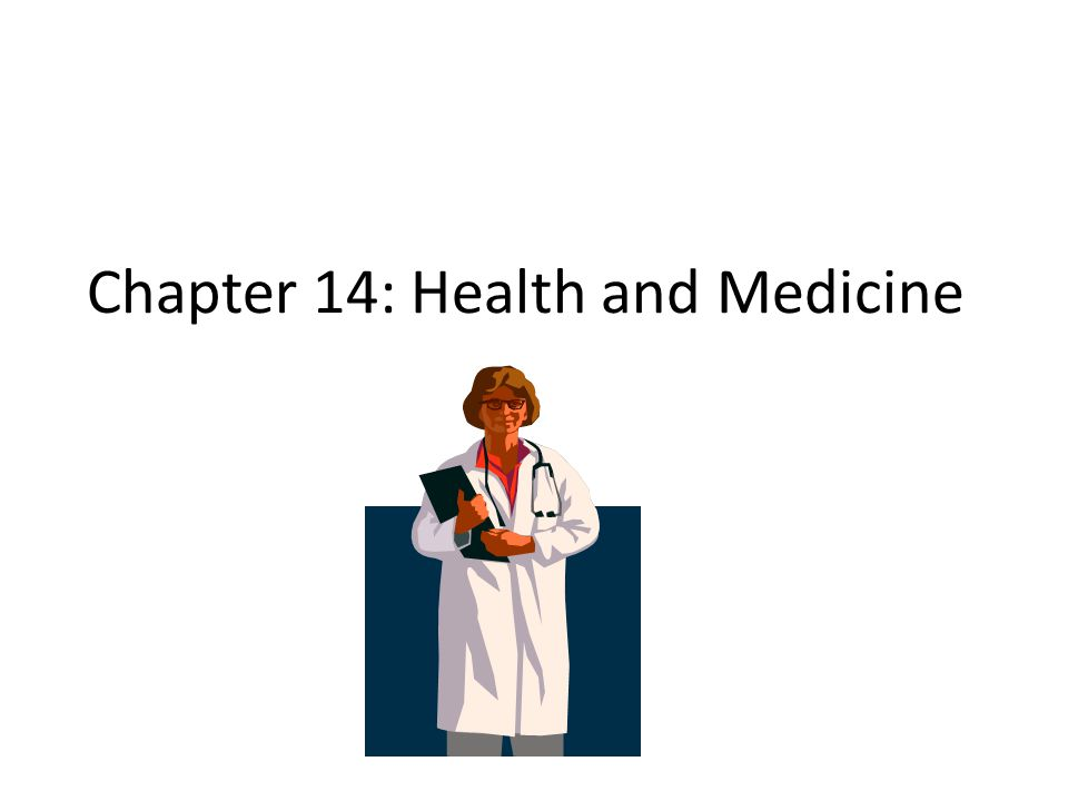 Chapter 14: Health and Medicine