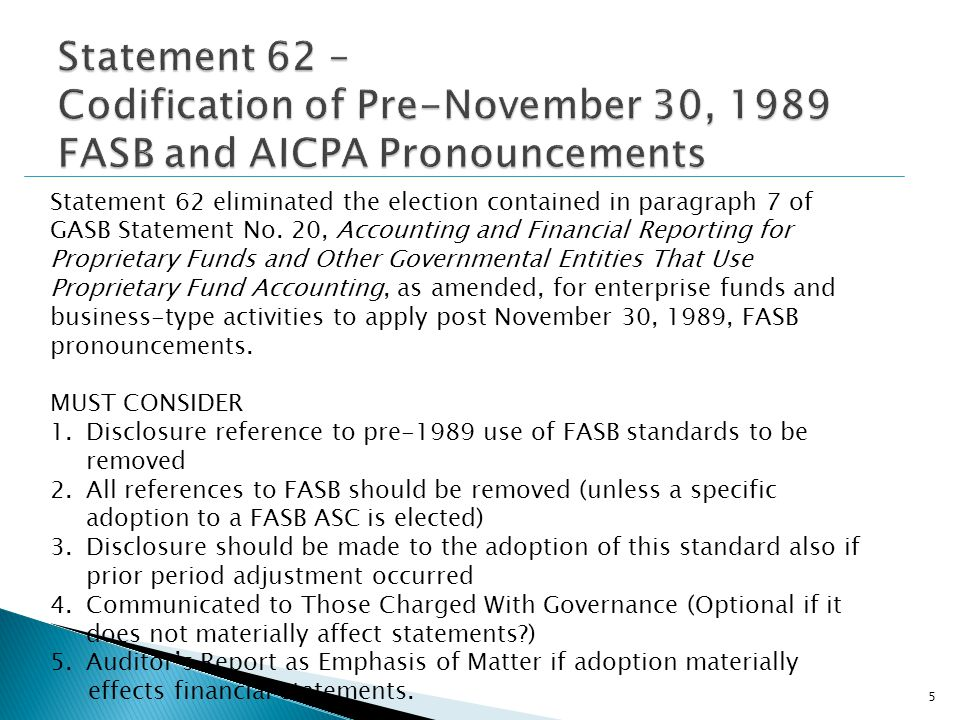 Statement 62 eliminated the election contained in paragraph 7 of GASB Statement No.