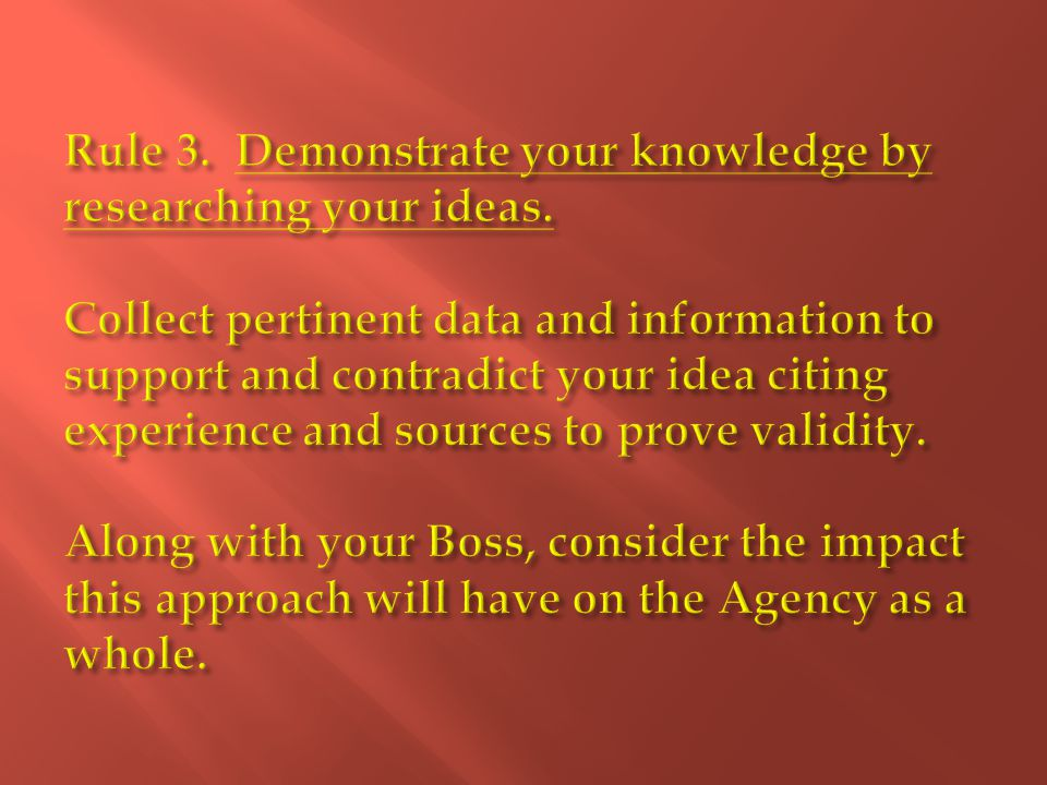 Rule 3. Demonstrate your knowledge by researching your ideas.