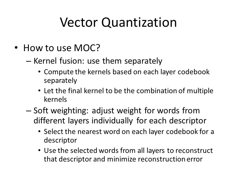 Vector Quantization How to use MOC.