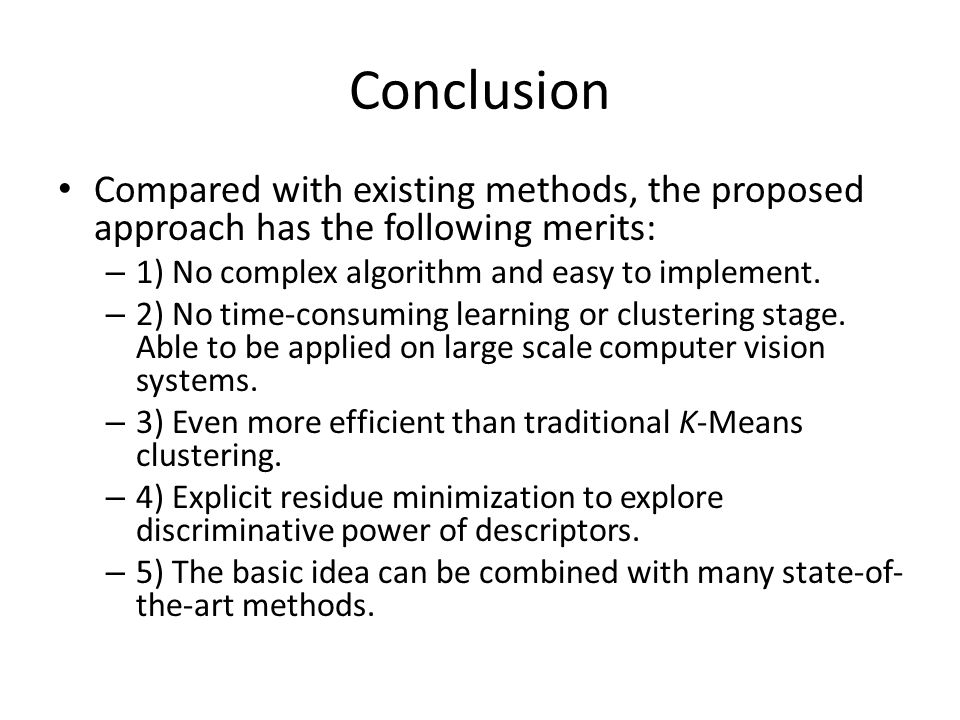 Conclusion Compared with existing methods, the proposed approach has the following merits: – 1) No complex algorithm and easy to implement.