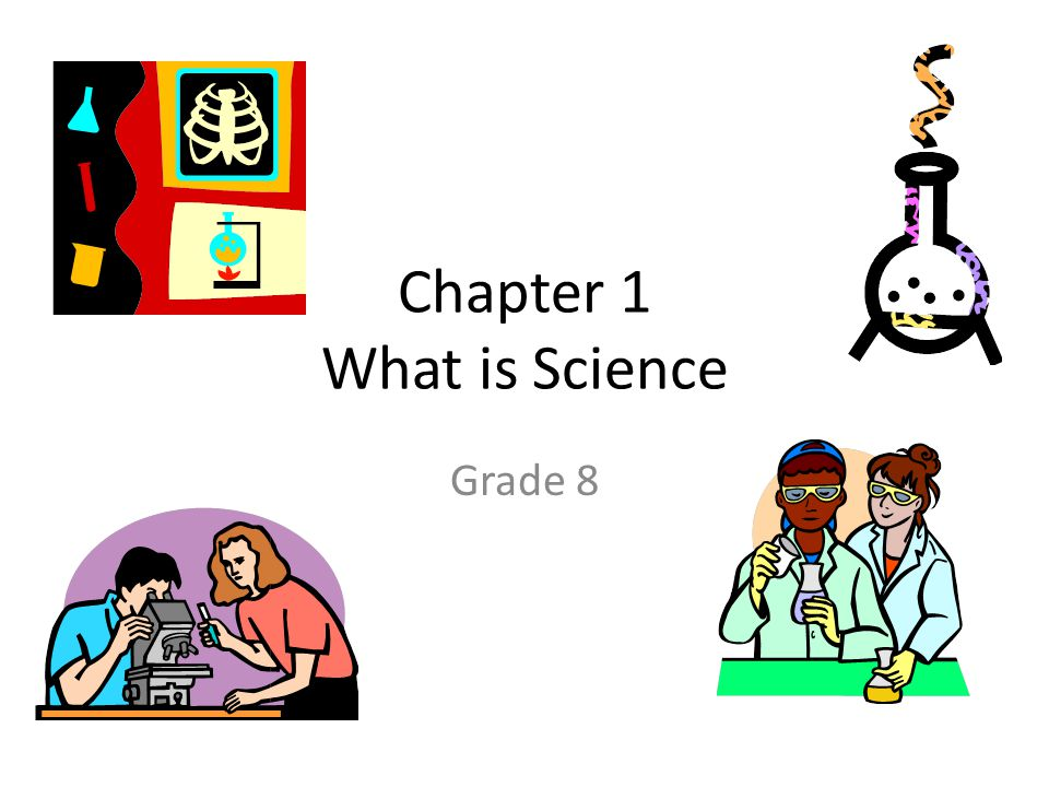 Chapter 1 What is Science Grade 8