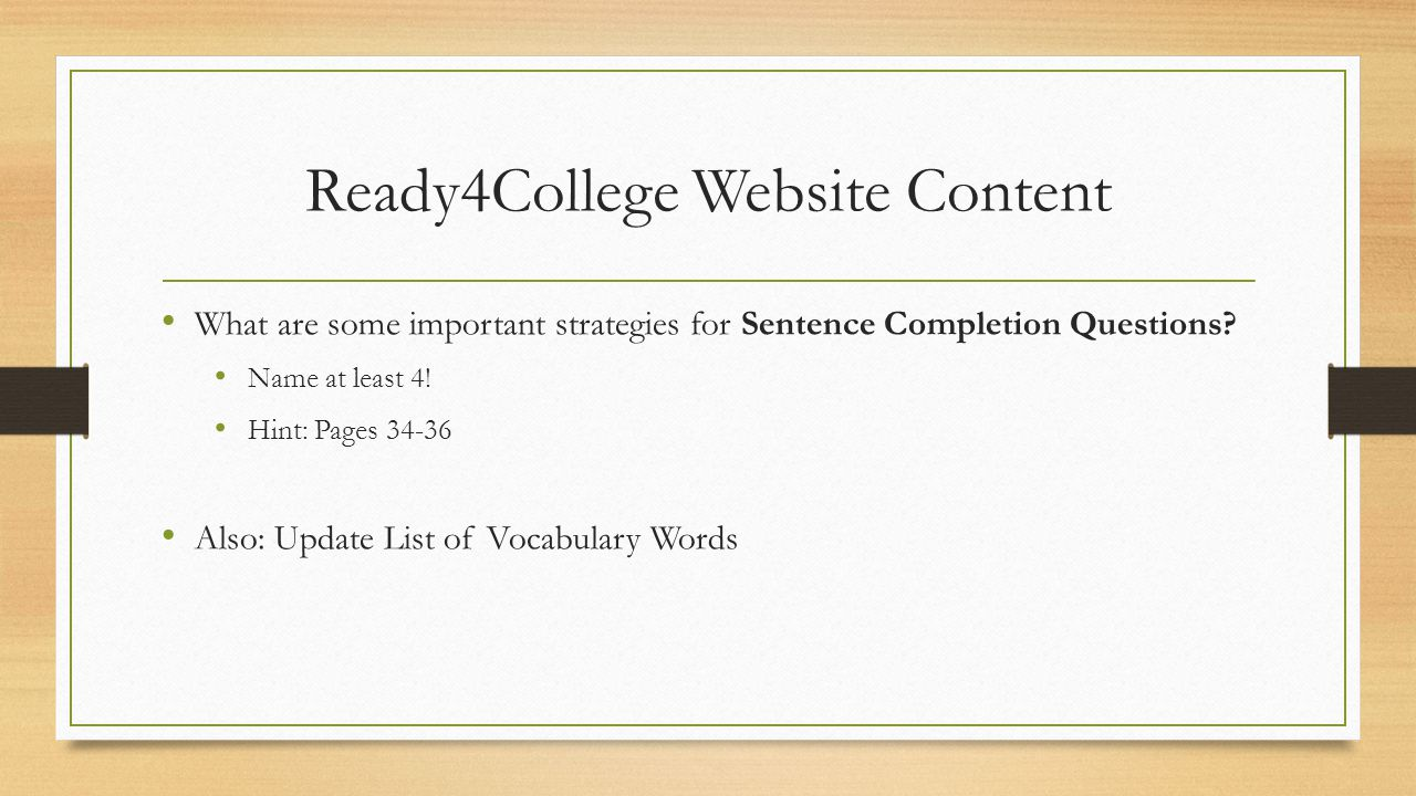 Ready4College Website Content What are some important strategies for Sentence Completion Questions.