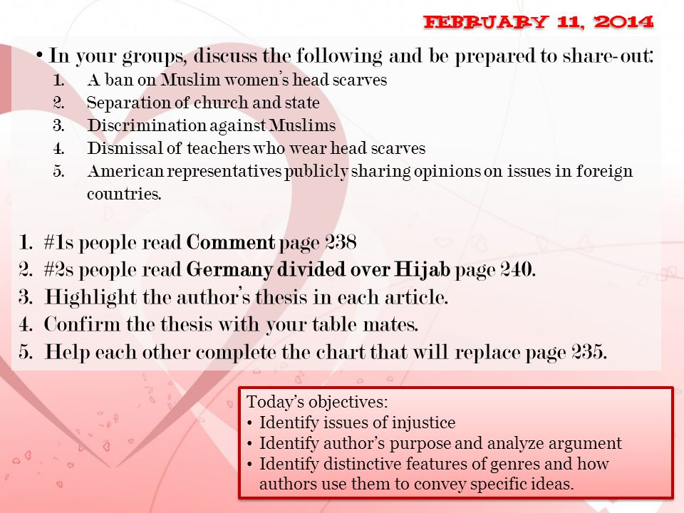 February 11, 2014 Today's objectives: Identify issues of injustice Identify author's purpose and analyze argument Identify distinctive features of gen