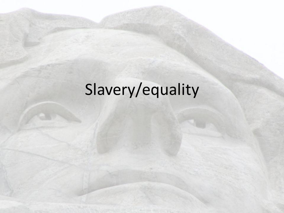 Slavery/equality