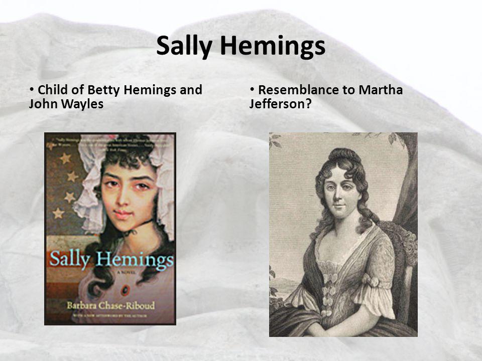 Sally Hemings Child of Betty Hemings and John Wayles Resemblance to Martha Jefferson