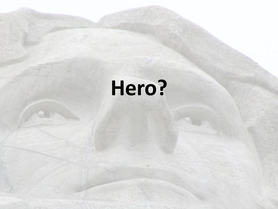 Hero?