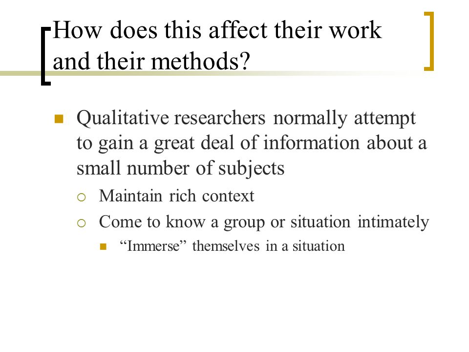 Qualitative researchers seek guidance from research subjects as to the meanings of their behavior/beliefs