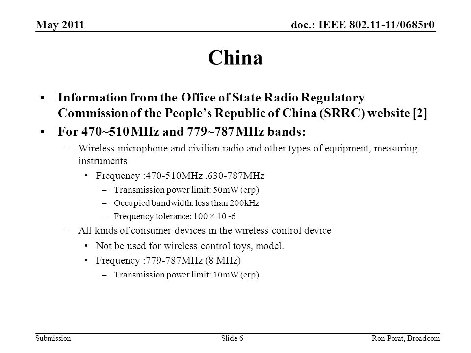 doc.: IEEE 802.11-11/0685r0 Submission China Information from the Office of State Radio Regulatory Commission of the People's Republic of China (SRRC)