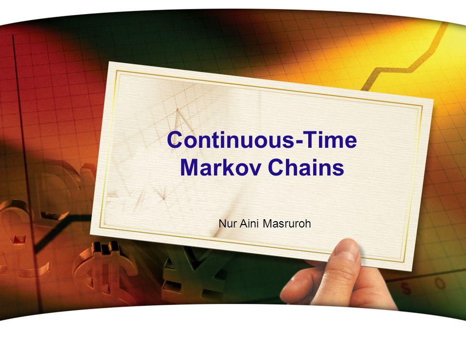 Continuous-Time Markov Chains Nur Aini Masruroh
