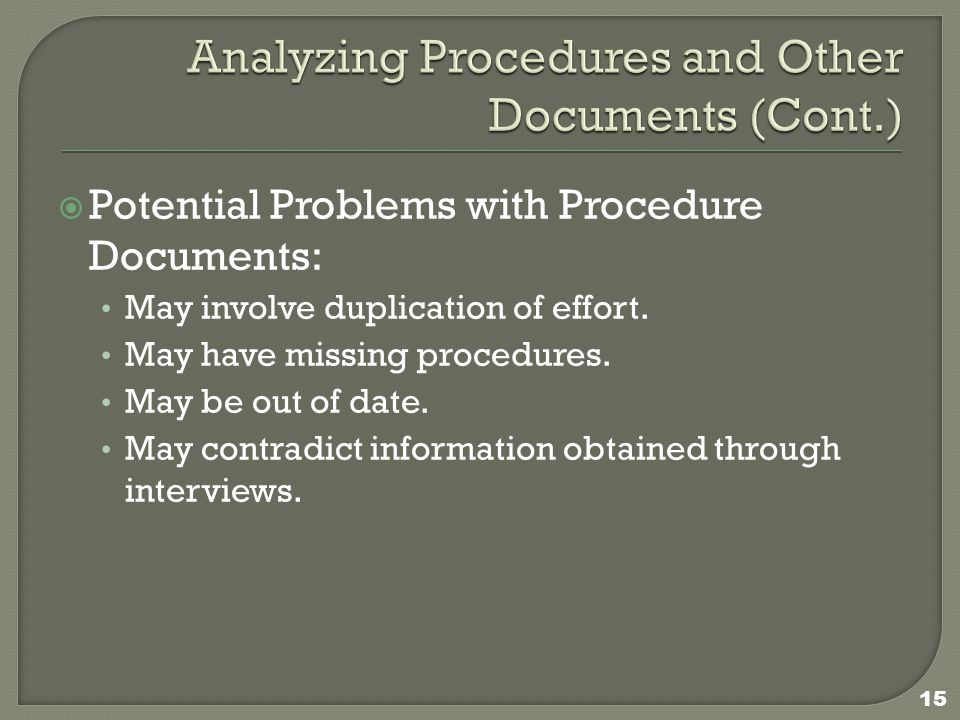  Potential Problems with Procedure Documents: May involve duplication of effort.