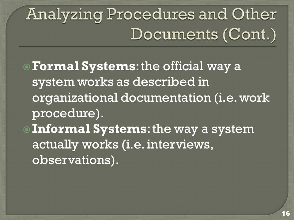  Formal Systems: the official way a system works as described in organizational documentation (i.e.