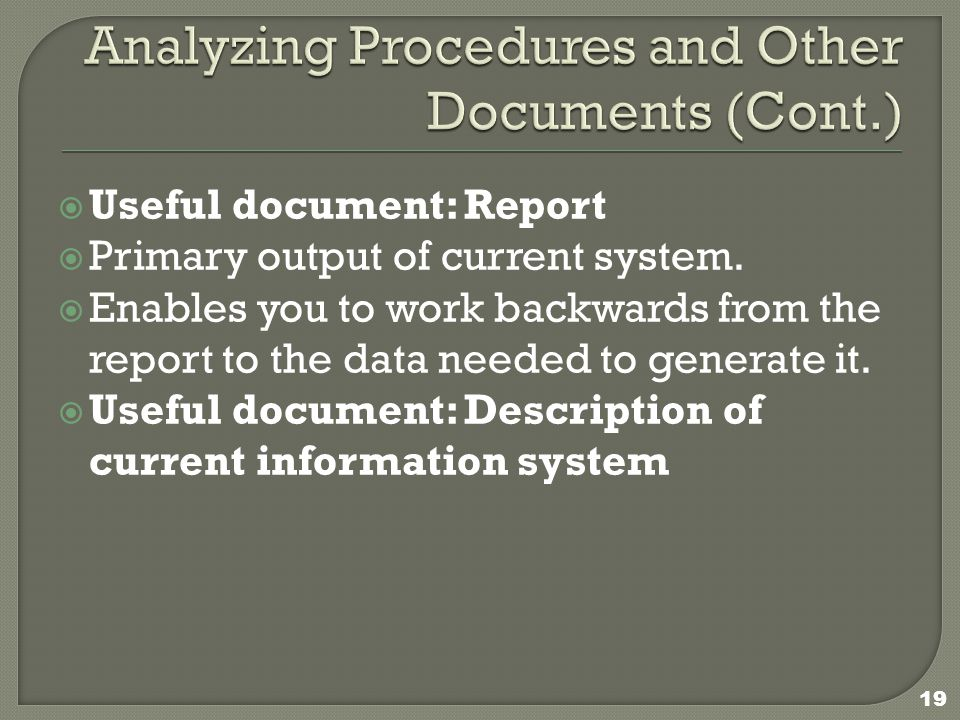  Useful document: Report  Primary output of current system.