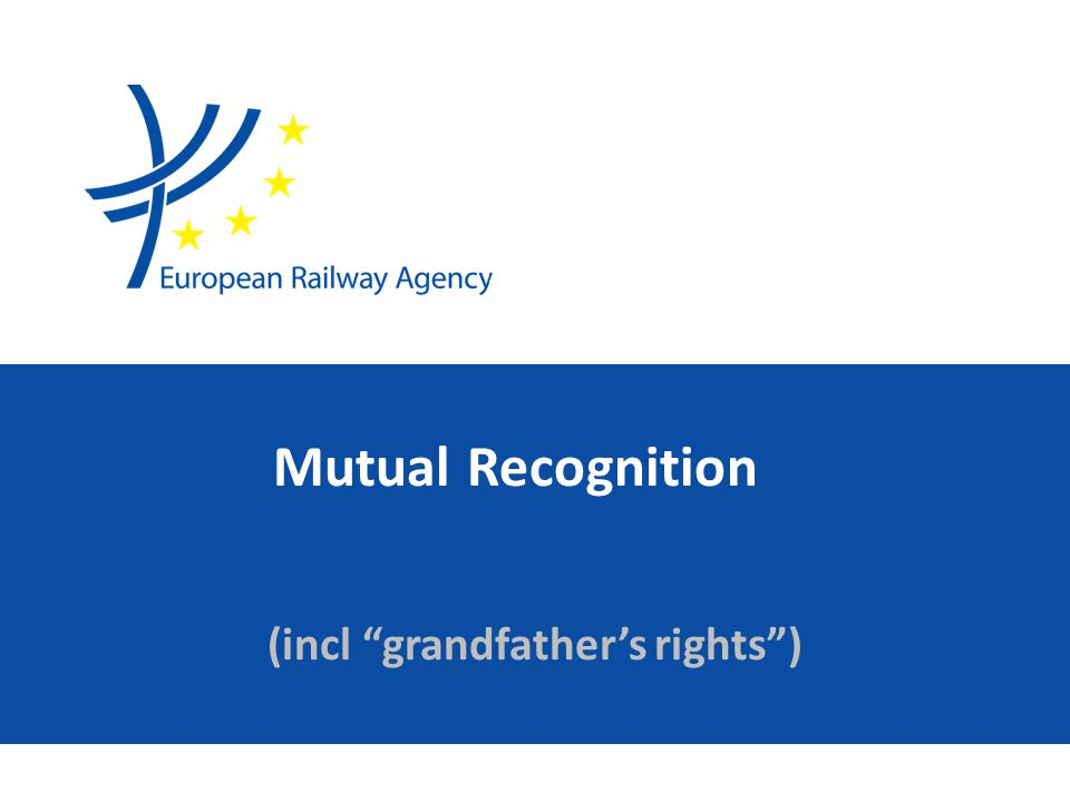 """Mutual Recognition (incl """"grandfather's rights"""")"""
