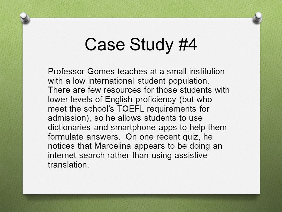 Case Study #4 Professor Gomes teaches at a small institution with a low international student population.