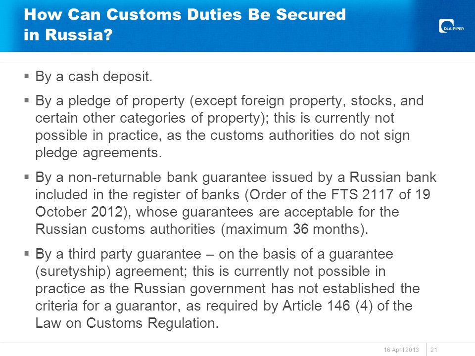 How Can Customs Duties Be Secured in Russia. By a cash deposit.